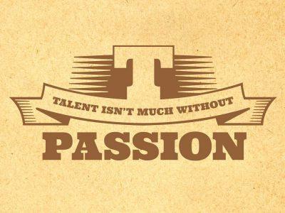 Talent isn't much without passion